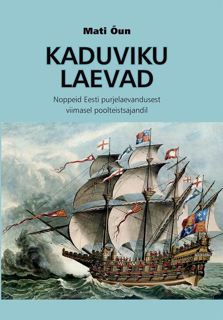 Kaduviku laevad Mati Õun 10.08.2019 kell 11:00 raamatuesitlus